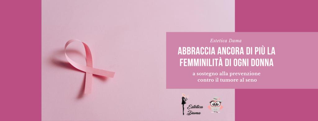 Nastro Rosa Campagna prevenzione tumore al seno Estetica-Dama